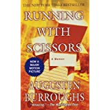 Running with Scissors: A Memoir ~ Augusten Burroughs