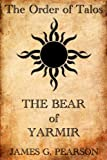 img - for The Order of Talos: The Bear of Yarmir (Chronicles of Vikinsa) book / textbook / text book