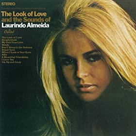 The Look of Love and the Sounds of Laurindo Almeida