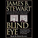 Blind Eye   James B. Stewart