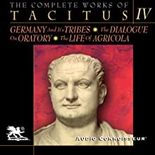 The Complete Works of Tacitus: Volume 4 Audiobook by Cornelius Tacitus Narrated by Charlton Griffin