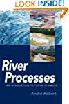 RIVER PROCESSES: An introduction to f...