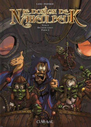 Le Donjon de Naheulbeuk (5) : Le Donjon de Naheulbeuk, t5 : deuxième saison, partie 3