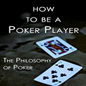 How to Be a Poker Player: The Philosophy of Poker | [Haseeb Qureshi]