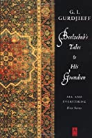 Beelzebub's Tales to His Grandson: All and Everything: AND All and Everything (Arkana)