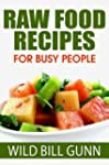Raw Food Recipes for Busy People (Eng...