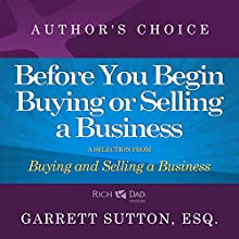Before You Begin: A Selection from Rich Dad Advisors: Buying and Selling a Business | Livre audio Auteur(s) : Garrett Sutton Narrateur(s) : Garrett Sutton