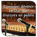 Comment devenir la Star des discours en public | Livre audio Auteur(s) : John Ellis Narrateur(s) : Bertrand Dubail