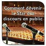 Comment devenir la Star des discours en public | John Ellis