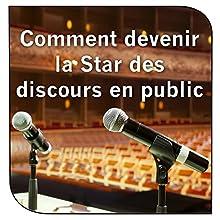 Comment devenir la Star des discours en public Audiobook by John Ellis Narrated by Bertrand Dubail