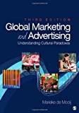 img - for By Marieke de Mooij Global Marketing and Advertising: Understanding Cultural Paradoxes (Third Edition) book / textbook / text book