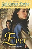 Ever (0061229644) by Levine, Gail Carson