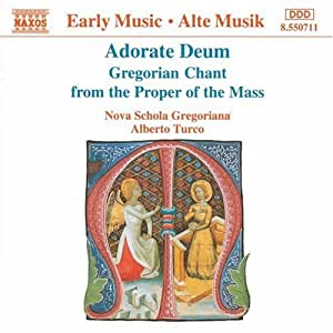 Adorate Deum - Gregorian Chant from the Proper of the Mass