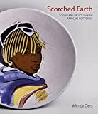 img - for Scorched Earth: 100 Years of Southern African Potteries book / textbook / text book