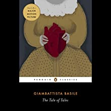The Tale of Tales: Penguin Audio Classics Audiobook by Giambattista Basile, Nancy L. Canepa - translator, Nancy L. Canepa - notes, Jack Zipes - foreword Narrated by  full cast