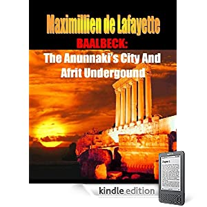 Baalbeck: The Anunnakis City and Afrit Undergound (The most important aspects and characteristic features of the Anunnaki and extraterrestrials)
