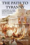 The Path to Tyranny: A History of Fre...