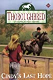 Cindy's Last Hope (Thoroughbred, No. 54) (0060090464) by Campbell, Joanna