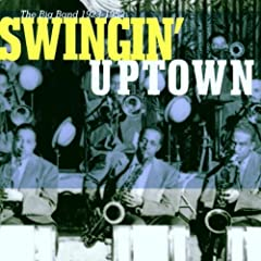 Swingin' Uptown: Big Band 1923-1952