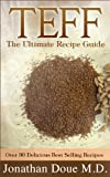 Teff: The Ultimate Recipe Guide - Over 30 Gluten Free Recipes