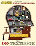 The De-Textbook: The Stuff You Didnt Know about the Stuff You Thought You Knew by Cracked.Com (2013) Hardcover
