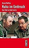 Kuba im Umbruch. Von Fidel zu Raúl Castro