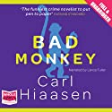 Bad Monkey (       UNABRIDGED) by Carl Hiaasen Narrated by Lance Fuller