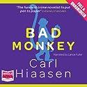 Bad Monkey Hörbuch von Carl Hiaasen Gesprochen von: Lance Fuller