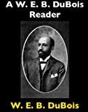 img - for A W. E. B. DuBois Reader (Baltimore Authors) book / textbook / text book