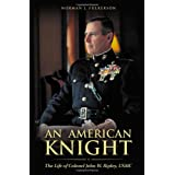 An American Knight: The Life of Colonel John W. Ripley, USMC ~ Norman J. Fulkerson