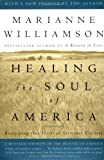 Healing the Soul of America: Reclaiming Our Voices as Spiritual Citizens (0684846225) by Williamson, Marianne