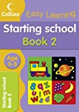 Collins Easy Learning Starting School Age 3-5: Book 2 (Collins Easy Learning Age 3-5)