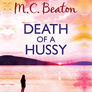 Death of a Hussy: Hamish Macbeth, Book 5 | [M. C. Beaton]