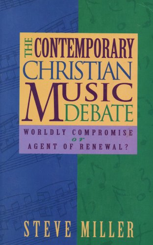 The Contemporary Christian Music Debate: Worldly Compromise or Agent of Renewal?
