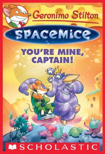 Geronimo Stilton - You're Mine, Captain! (Geronimo Stilton: Spacemice Series #2)