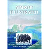 Nimrod Illustrated: Pictures from Lieutenant Shackleton's British Antarctic Expeditionby David M Wilson