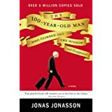The 100-Year-Old Man Who Climbed Out the Window and Disappearedby Jonas Jonasson