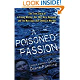 A Poisoned Passion: A Young Mother, her War Hero Husband, and the Marriage that Ended in Murder (St.... by Diane Fanning