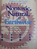 img - for Nontoxic, Natural and Earthwise: How to Protect Yourself and Your Family from Harmful Products and Live in Harmony With the Earth book / textbook / text book
