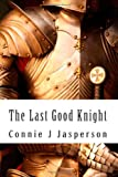 img - for The Last Good Knight book / textbook / text book