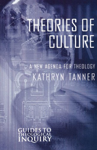 Theories of Culture: A New Agenda for Theology (Guides to...