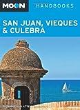 Moon San Juan, Vieques & Culebra (Moon Handbooks)