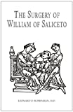 img - for The Surgery of William of Saliceto book / textbook / text book