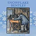 Snowflake Bentley (       UNABRIDGED) by Jacqueline Briggs Martin Narrated by Sean Astin