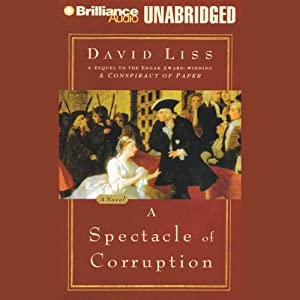 A Spectacle of Corruption | [David Liss]