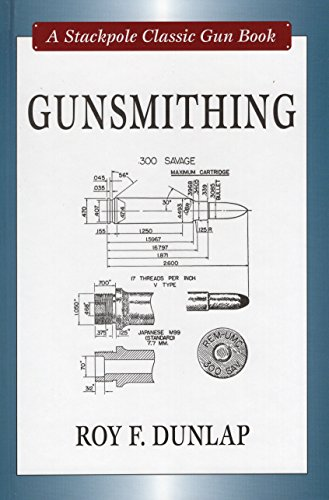 Gunsmithing (Stackpole Classic Gun Books), by Roy F. Dunlap