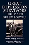 Great Depression Survivors: Lulu V. and Big Jim Boswell