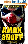 Amok Snuff: Thriller (Monster, Mörder, Mutationen 2)