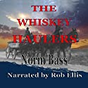 The Whiskey Haulers (       UNABRIDGED) by Norm Bass Narrated by Rob Ellis