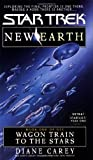 Wagon Train to the Stars (Star Trek No 89, New Earth Book One of Six) (0671042963) by Carey, Diane